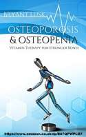 """Osteoporosis & Osteopenia: Vitamin Therapy for Stronger Bones"" book, by Bryant Lusk"