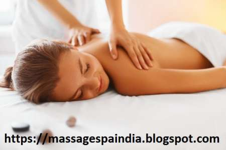 List of Best Massage Centers in India – Experience Best Body Massage