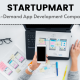 On-Demand App Development Company - Startupmart